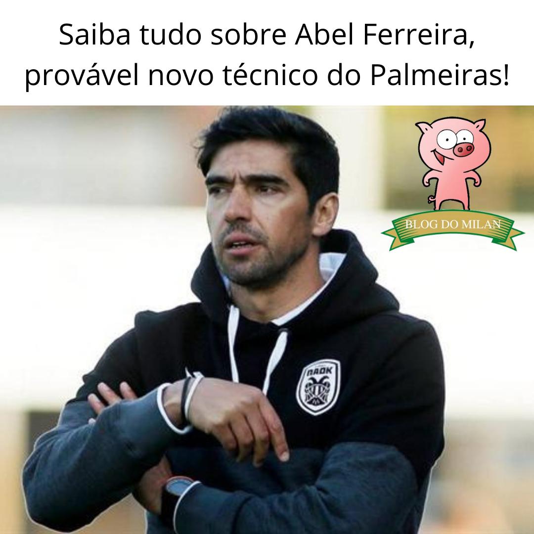 Conheça o técnico Abel Ferreira, que pode assumir o Palmeiras em breve